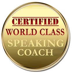 Certified World Class Speaking Coach